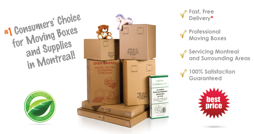 #1 Consumer's Choice for Moving Boxes and Supplies - Fast free delivery - Professional moving boxes - Servicing Montreal and surrounding areas - 100% satisfaction guaranteed - Best price